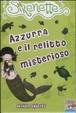 Cover of Azzurra e il relitto misterioso. Sirenette. Vol. 4