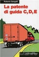 Cover of La patente di guida C, D, E