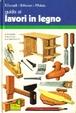 Cover of Guida ai lavori in legno. Il materiale, le tecniche, la progettazione
