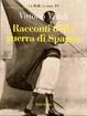 Cover of Racconti della guerra di Spagna