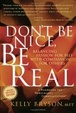Cover of Don't Be Nice, Be Real