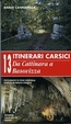 Cover of Itinerari carsici n 13 da Cattinara a Basovizza