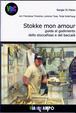 Cover of Stokke mon amour. Guida al godimento dello stoccafisso e del baccalà