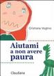 Cover of Aiutami a non avere paura