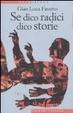 Cover of Se dico radici dico storie