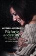 Cover of Più forte del destino. Tra camici e paillette. La mia lotta alla sclerosi multipla