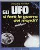 Cover of Gli UFO: si farà la guerra dei mondi?