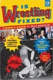Cover of Is Wrestling Fixed?