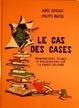 Cover of Le cas des cases