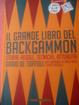 Cover of Il grande libro del backgammon. Storia, regole, tecniche, attualità