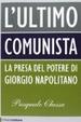 Cover of L'ultimo comunista. Indagine sul cittadino e il presidente Giorgio Napolitano