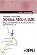 Cover of Social Media B2B. Blog, Linkedln, Twitter, Facebook, E-mail and Co. Per Il Marketing 2.0
