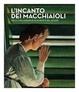 Cover of L'incanto dei Macchiaioli