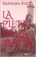 Cover of La pietà della bestia
