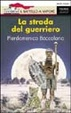 Cover of La strada del guerriero