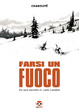 Cover of Farsi un fuoco