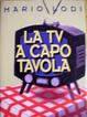 Cover of La tv a capotavola