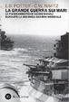 Cover of La grande guerra sui mari