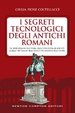 Cover of I segreti tecnologici degli antichi romani