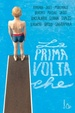 Cover of La prima volta che