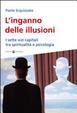 Cover of L'inganno delle illusioni. I sette vizi capitali tra spiritualità e psicologia