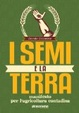 Cover of I semi e la terra