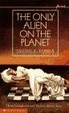Cover of The Only Alien on the Planet