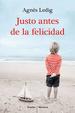 Cover of Justo antes de la felicidad