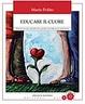 Cover of Educare il cuore. L'intelligenza emotiva degli adolescenti a scuola