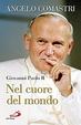 Cover of Giovanni Paolo II, nel cuore del mondo
