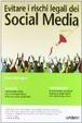 Cover of Evitare i rischi legali dei Social Media
