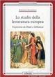 Cover of Lo studio della letteratura europea. Un percorso da Dante a Solzenicyn