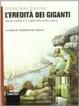 Cover of L'eredità dei giganti. Con espansione online. Per le Scuole superiori