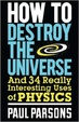 Cover of How to Destroy the Universe