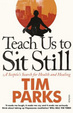 Cover of Teach Us to Sit Still