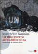 Cover of La mia guerra all'indifferenza