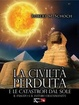 Cover of La civiltà perduta e le catastrofi dal Sole