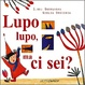 Cover of Lupo, lupo, ma ci sei?