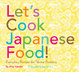 Cover of Let's Cook Japanese Food!