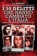 Cover of I 50 delitti che hanno cambiato l'Italia