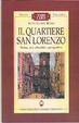 Cover of Il quartiere San Lorenzo. Storia, arte, attualità e prospettive