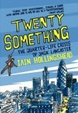 Cover of Twenty Something; The Quarter-life Crisis of Jack Lancaster
