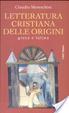 Cover of Letteratura cristiana delle origini. Greca e latina