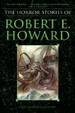 Cover of The Horror Stories of Robert E. Howard
