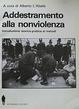 Cover of Addestramento alla nonviolenza. Introduzione teorico-pratica ai metodi