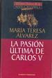 Cover of La pasión última de Carlos V