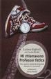Cover of Mi chiamavano professor Fatica