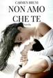 Cover of Non amo che te