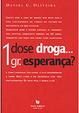 Cover of 1 dose droga... 1 gr. esperança?