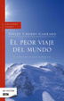 Cover of El peor viaje del mundo/ The Worst Journey In The World